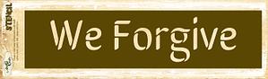 We Forgive Stencil